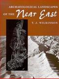 Archaeological Landscapes of the near Ea, Wilkinson, T. J. and Willkinson, T. J., 0816521743