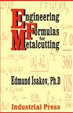 Engineering Formulas for Metalcutting, Isakov, Edmund, 0831131748