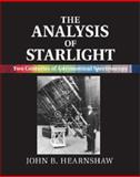 The Analysis of Starlight : Two Centuries of Astronomical Spectroscopy, Hearnshaw, John B., 1107031745
