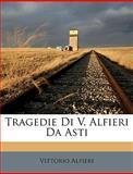 Tragedie Di V Alfieri Da Asti, Vittorio Alfieri, 1149231742