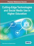 Cutting-Edge Technologies and Social Media Use in Higher Education, Vladlena Benson, 1466651741