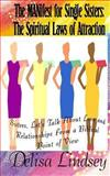 The MANifest for Single Sisters: the Spiritual Laws of Attraction, Prophet Lindsey and Delisa Lindsey, 1481021745