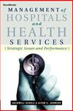 Management of Hospitals and Health Services : Strategic Issues and Performance, Schulz, Rockwell and Johnson, Alton C., 1587981742