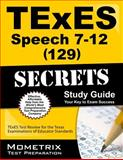 TExES (129) Speech 7-12 Exam Secrets Study Guide : TExES Test Review for the Texas Examinations of Educator Standards, TExES Exam Secrets Test Prep Team, 1627331743