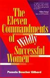 The Eleven Commandments of Wildly Successful Women, Pamela Gilberd, 0028611748