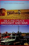 Milk and Peace, Drought and War : Somali Culture, Society, and Politics, , 0231701748