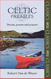 Celtic Parables, Robert Van de Weyer, 0281061742