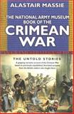 The National Army Museum Book of the Crimean War : The Untold Story, Massie, Alastair, 0330491741