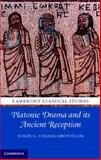 Platonic Drama and Its Ancient Reception, Charalabopoulos, Nikos G., 0521871743
