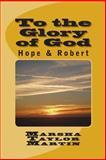 To the Glory of God, Marsha Martin, 1466401745