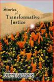 Stories of Transformative Justice, Ruth Morris, 1551301741