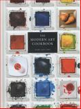 The Modern Art Cookbook, Mary Ann Caws, 1780231741