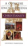 A Concise Encyclopedia of Christianity, Geoffrey Parrinder, 1851681744