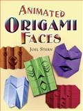 Animated Origami Faces, Joel Stern, 0486461742