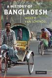 A History of Bangladesh, van Schendel, Willem, 0521861748