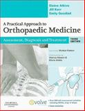 A Practical Approach to Orthopaedic Medicine : Assessment, Diagnosis, Treatment, Atkins, Elaine and Kerr, Jill, 0702031747