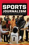 Sports Journalism, Kathryn T. Stofer and James R. Schaffer, 0742561747