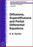 Diffusions, Superdiffusions, and Partial Differential Equations, Dynkin, E. B., 0821831747
