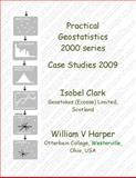 Practical Geostatistics Case Studies 2009, Clark, Isobel and Harper, William V., 0970331746