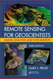 Remote Sensing for Geologists, Gary L. Prost, 1466561742