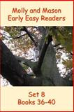 Molly and Mason Early Easy Readers Set 8 Books 36-40, Rochelle Ray and Nelson Ray, 1495341747