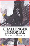 Challenger Immortal, Michael Mounts, 1497561744