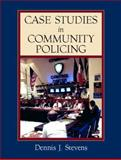 Case Studies in Community Policing, Stevens, Dennis J., 0130871745