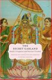 The Secret Garland : Antal's Tiruppavai and Nacciyar Tirumoli, Venkatesan, Archana and Antal, 0195391748
