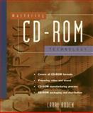 Mastering CD-ROM Technology, Larry Boden, 0471121746