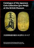 Catalogue of the Japanese Coin Collection (Pre-Meiji) at the British Museum 9780861591749