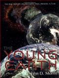 The Young Earth, Morris, John D., 0890511748