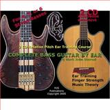 Complete Bass Guitar by Ear : 2 CD Relative Pitch Ear Training Course, Sternal, Mark John, 0976291746