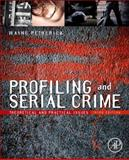 Profiling and Serial Crime 3rd Edition