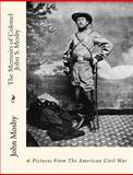 The Memoirs of Colonel John S. Mosby, John Mosby, 1456581740