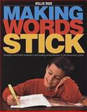 Making Words Stick : Strategies That Build Vocabulary and Reading Comprehension in the Elementary Grades, Buis, Kellie, 1551381745