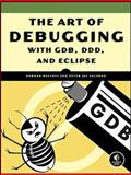 The Art of Debugging with GDB, DDD, and Eclipse, Matloff, Norman and Salzman, Peter, 1593271743