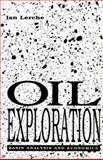 Oil Exploration : Basin Analysis and Economics, Lerche, Ian, 0124441750