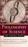 Philosophy of Science : The Central Issues, Curd, Martin and Cover, J. A., 0393971759