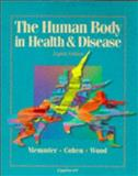 The Human Body in Health and Disease, Memmler, Ruth L., 0397551754