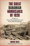 The Great Bahamian Hurricanes Of 1926, Wayne Neely, 144015175X