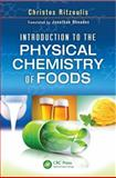 Introduction to the Physical Chemistry of Foods, Christos Ritzoulis, 1466511753