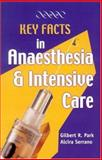Key Facts in Anaesthesia and Intensive Care, Gomez, Alcira Serrano and Park, Gilbert R., 1841101753