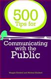 500 Tips for Communicating with the Public, Kindred, Maggie and Kindred, Michael, 1849051755