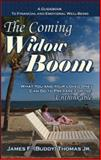 The Coming Widow Boom, James F. Thomas, 1931741751
