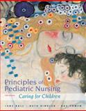 Principles of Pediatric Nursing : Caring for Children, Cowen, Kay and Bindler, Ruth, 0132111756