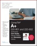 CompTIA a+ 220-801 and 220-802 Authorized Cert Guide, Deluxe Edition and Simulator Bundle, Soper, Mark Edward and Prowse, David L., 0789751755