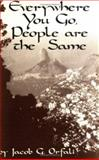 Everywhere You Go, People Are the Same, Jacob G. Orfali and Ronin Publishing Staff, 0914171755