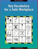 Key Vocabulary for a Safe Workplace : High Beginning - Low Intermediate, Ringel, Harvey, 1564201759