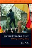 How the Cold War Ended, John Prados, 1597971758