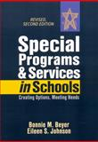 Special Programs and Services in Schools : Creating Options, Meeting Needs, Revised, 2nd Edition, Beyer, Bonnie and Johnson, Eileen S., 1605951757